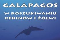 """""""Galapagos – w poszukiwaniu rekinów i żółwi""""  – spotkanie z Wojciechem Zgołą"""