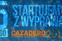 Cazadero Diving Expedition 2016 – Polacy idą po rekord świata